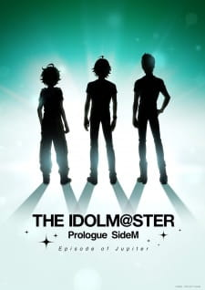 Thần Tượng Âm Nhạc: Side M (2017) – The iDOLM@STER Prologue SideM: Episode of Jupiter
