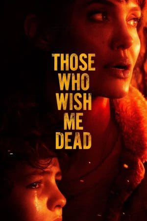 Kẻ Nguyền Ta Chết (2021) – Those Who Wish Me Dead